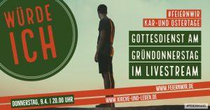 Gründonnerstag - Gottesdienst Livestream @ effata[!] / Martinikirche