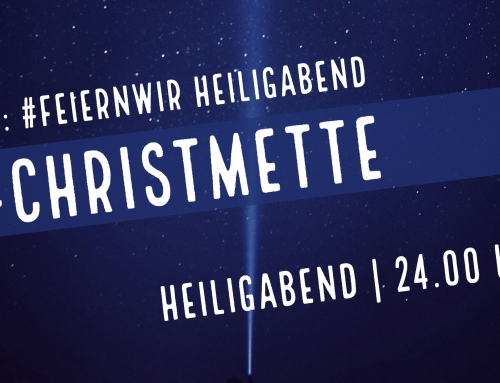 #feiernwir Christmette – um Mitternacht im Livestream